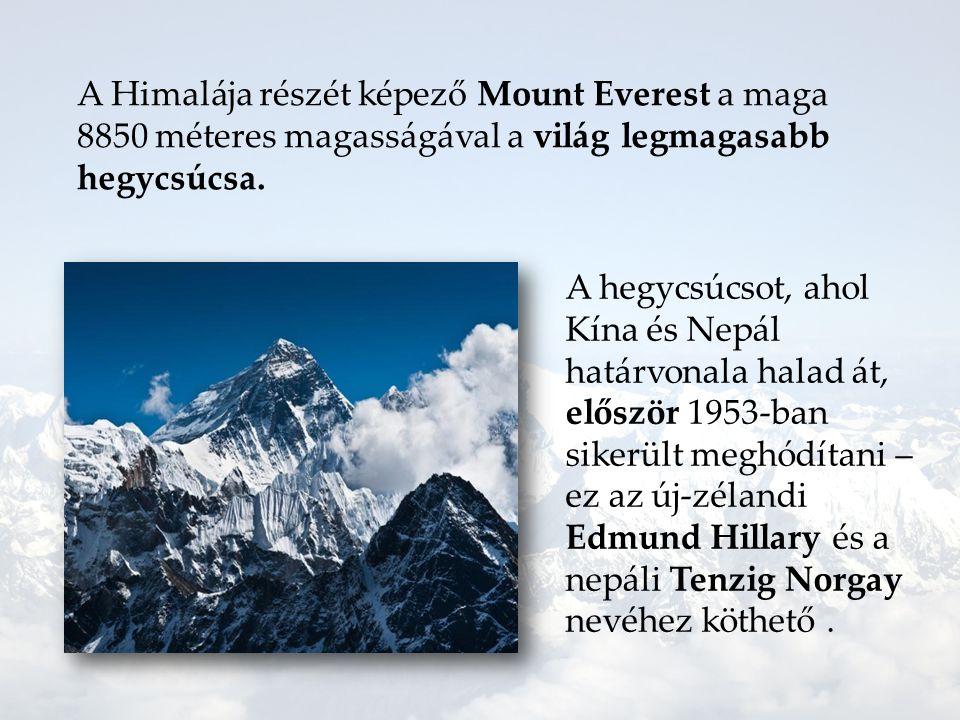 A Himalája részét képező Mount Everest a maga 8850 méteres magasságával a világ legmagasabb hegycsúcsa.