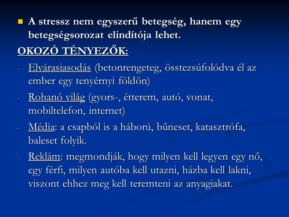 A stressz nem egyszerű betegség, hanem egy betegségsorozat elindítója lehet.