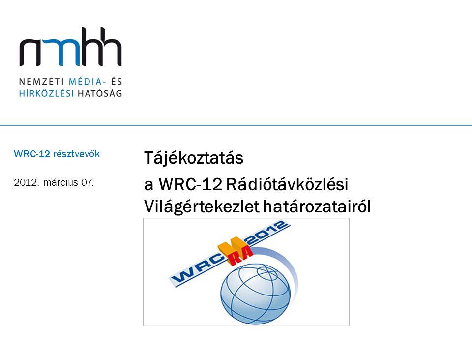 Tájékoztatás a WRC-12 Rádiótávközlési Világértekezlet határozatairól