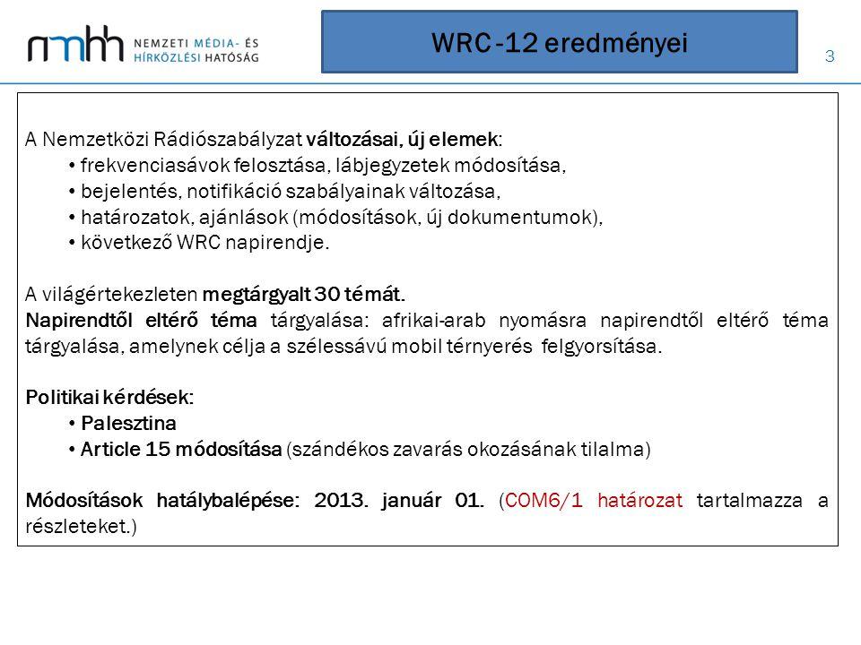 WRC -12 eredményei A Nemzetközi Rádiószabályzat változásai, új elemek:
