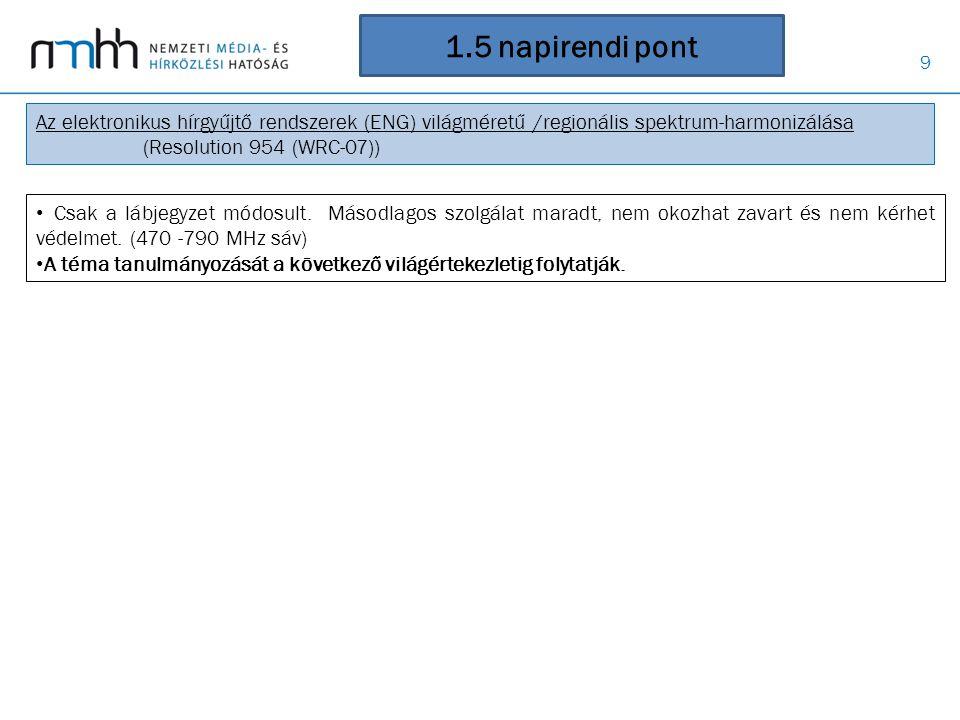 1.5 napirendi pont Az elektronikus hírgyűjtő rendszerek (ENG) világméretű /regionális spektrum-harmonizálása.