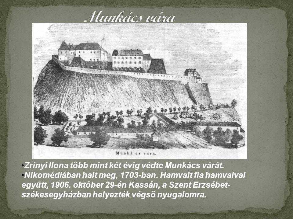 Munkács vára Zrínyi Ilona több mint két évig védte Munkács várát.