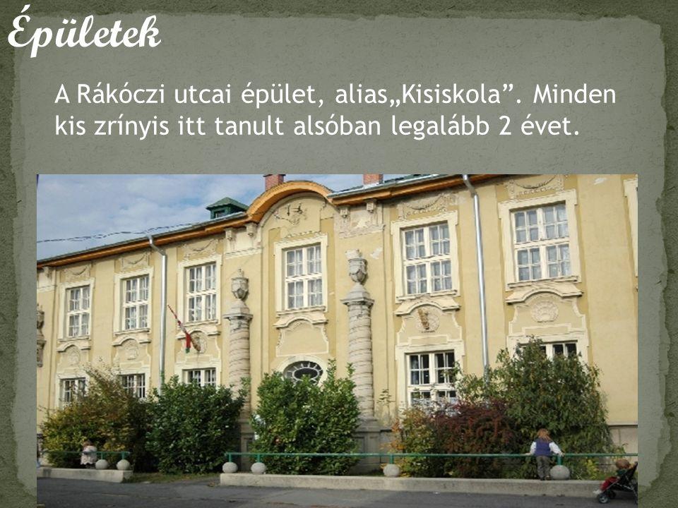 """Épületek A Rákóczi utcai épület, alias""""Kisiskola ."""