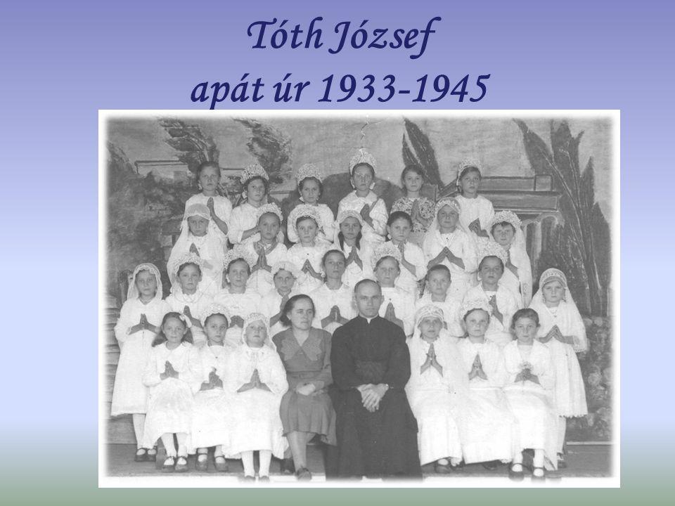 Tóth József apát úr 1933-1945