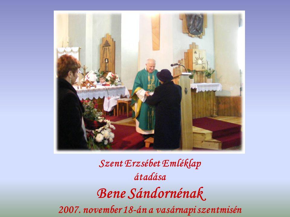 Szent Erzsébet Emléklap átadása Bene Sándornénak 2007