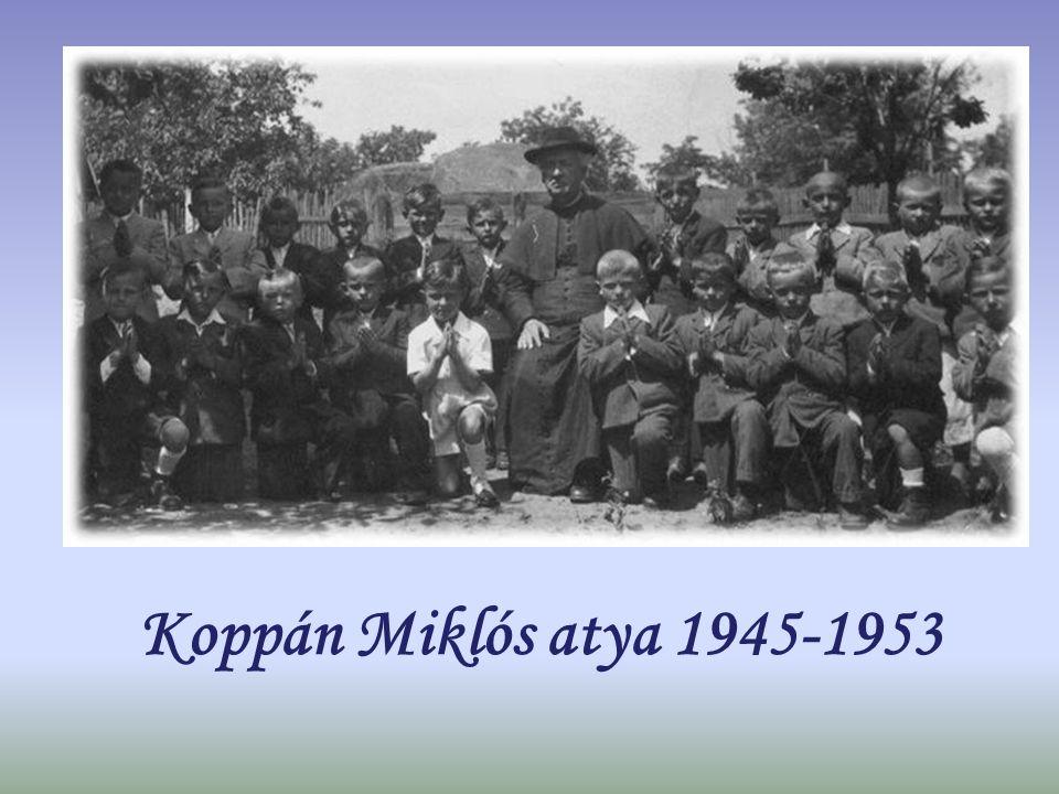 Koppán Miklós atya 1945-1953