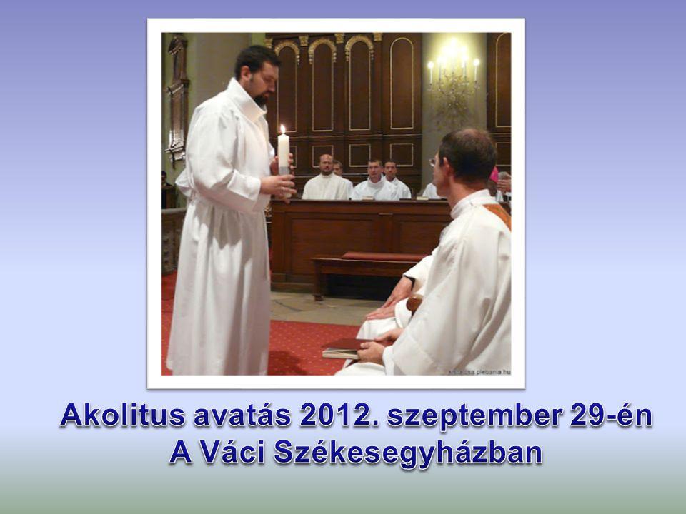Akolitus avatás 2012. szeptember 29-én A Váci Székesegyházban