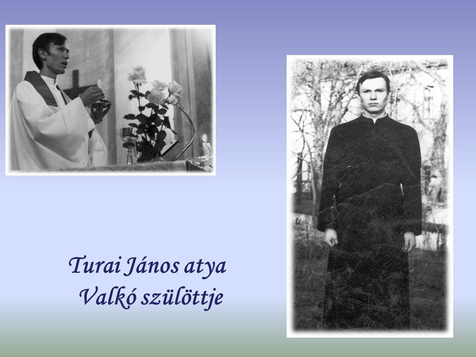 Turai János atya Valkó szülöttje