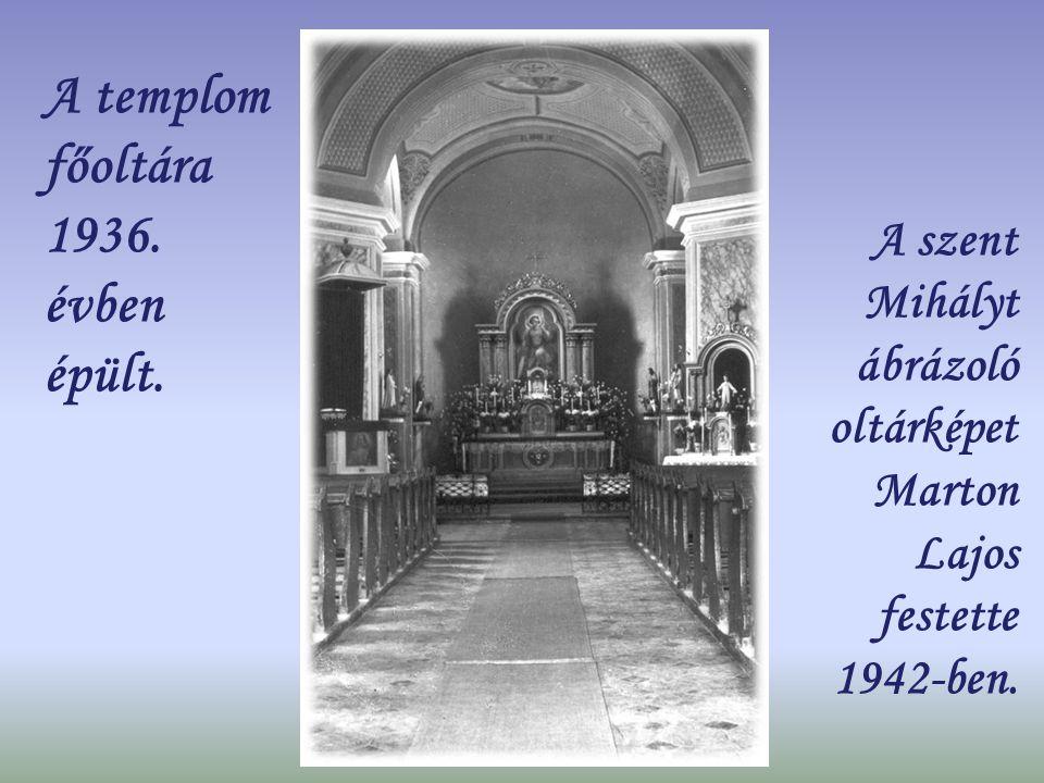 A templom főoltára 1936. évben épült.