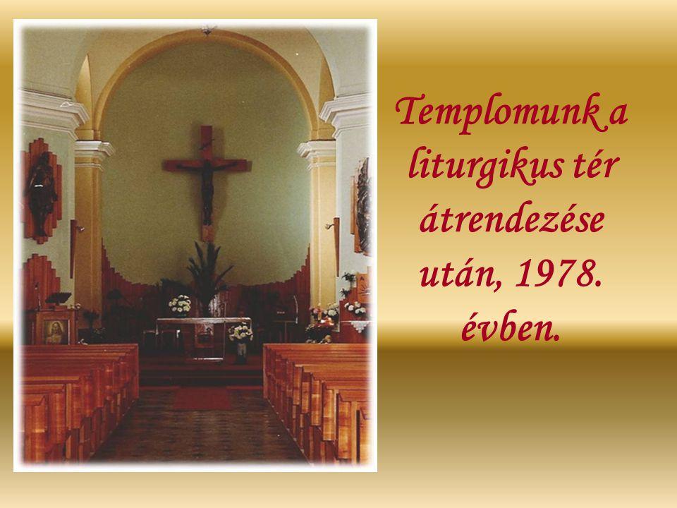 Templomunk a liturgikus tér átrendezése után, 1978. évben.