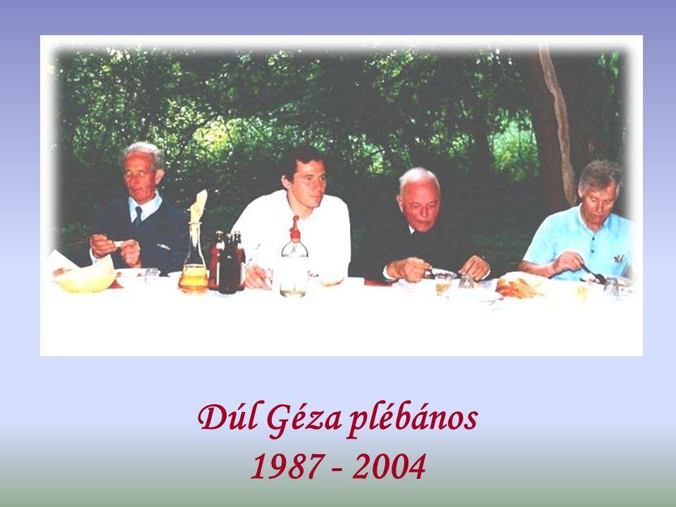 Dúl Géza plébános 1987 - 2004