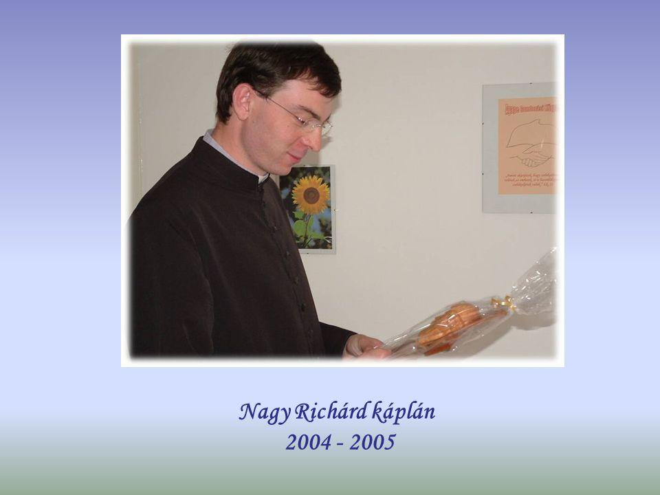 Nagy Richárd káplán 2004 - 2005