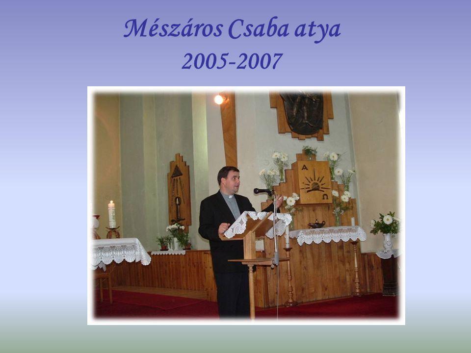 Mészáros Csaba atya 2005-2007