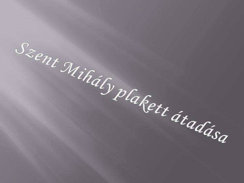 Szent Mihály plakett átadása