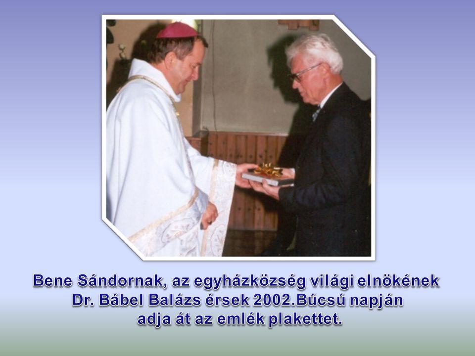 Bene Sándornak, az egyházközség világi elnökének