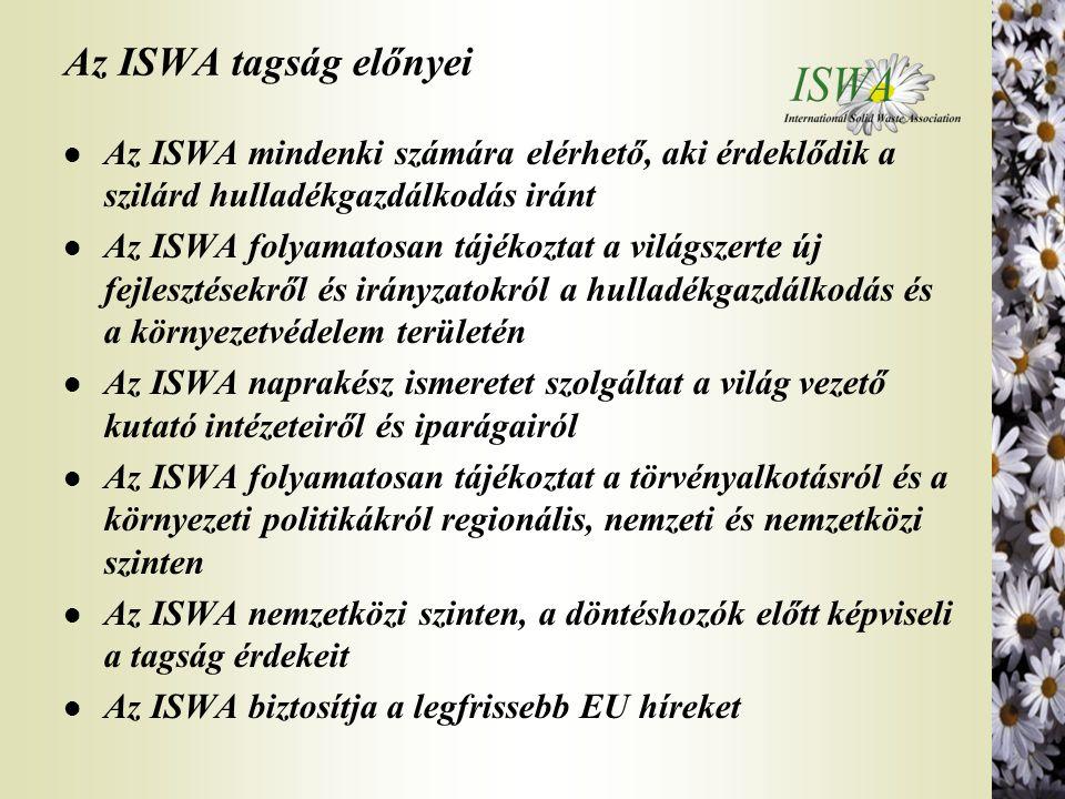 Az ISWA tagság előnyei Az ISWA mindenki számára elérhető, aki érdeklődik a szilárd hulladékgazdálkodás iránt.