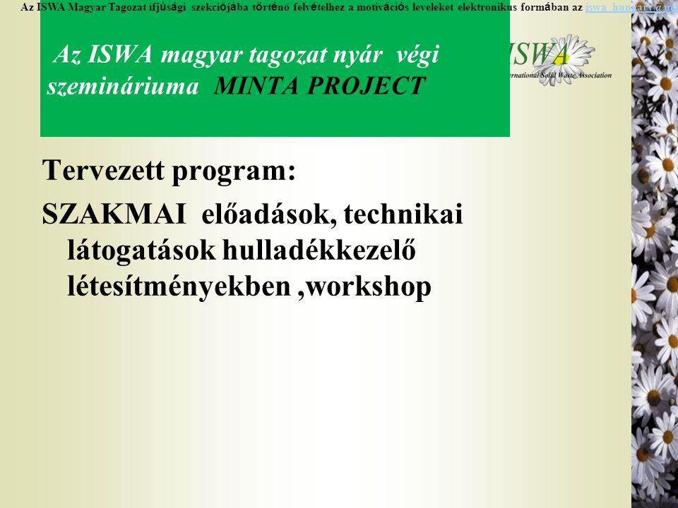 Az ISWA magyar tagozat nyár végi szemináriuma MINTA PROJECT