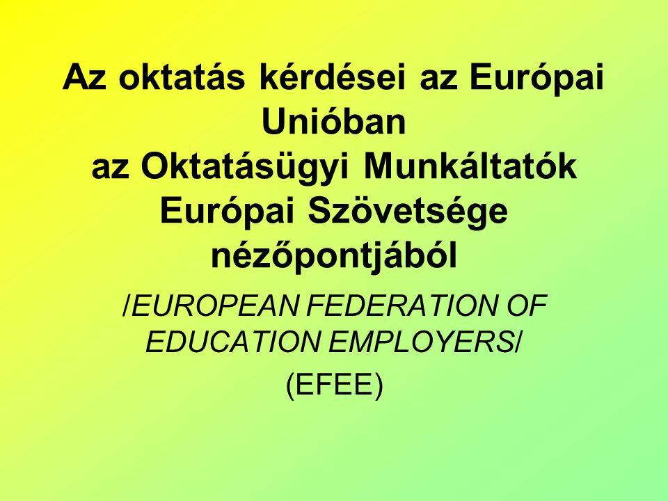 /EUROPEAN FEDERATION OF EDUCATION EMPLOYERS/ (EFEE)