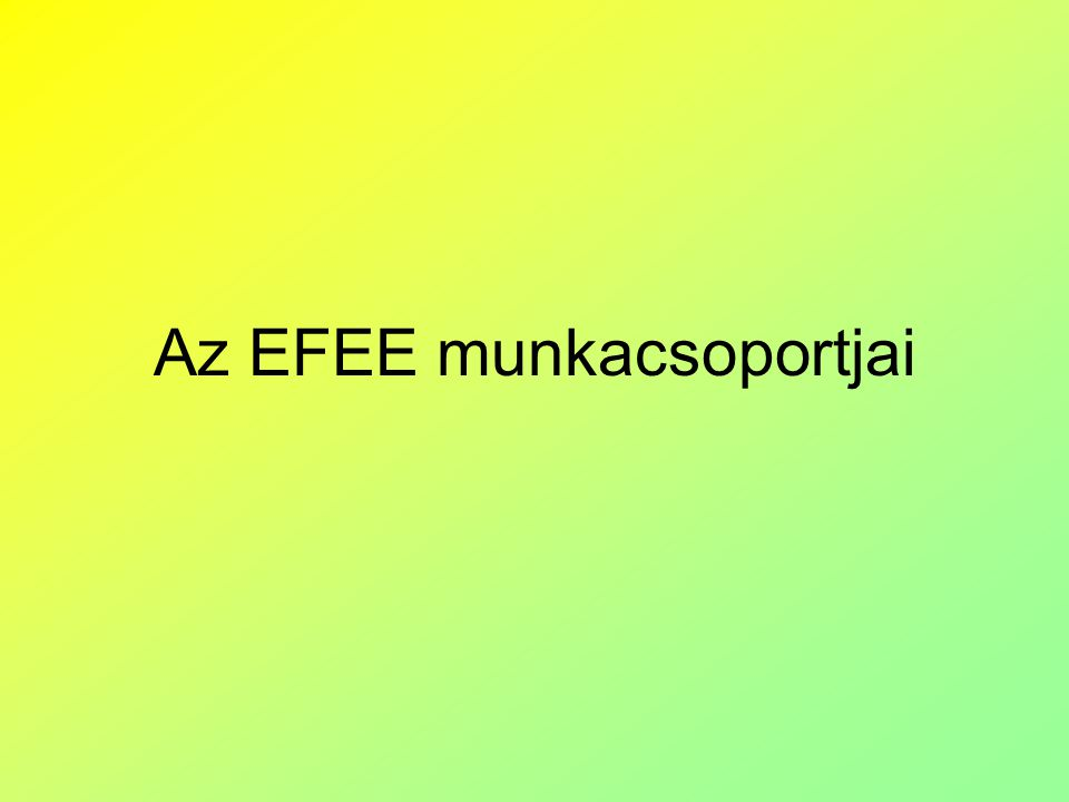 Az EFEE munkacsoportjai