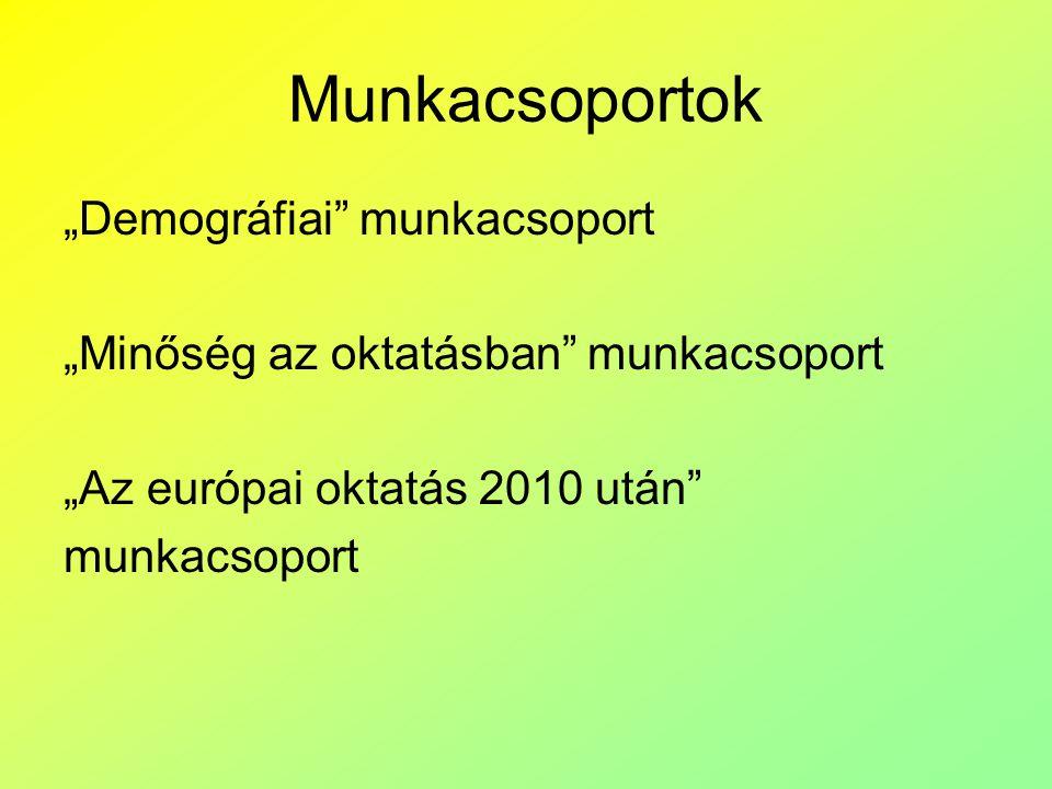 """Munkacsoportok """"Demográfiai munkacsoport """"Minőség az oktatásban munkacsoport """"Az európai oktatás 2010 után munkacsoport"""