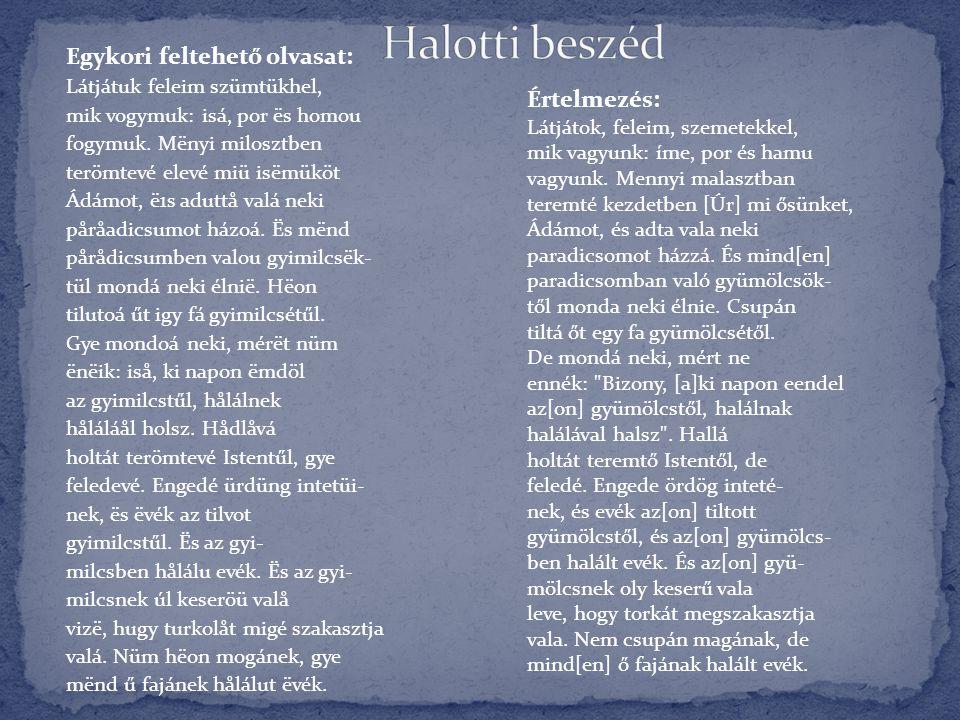 Halotti beszéd Egykori feltehető olvasat: Értelmezés: