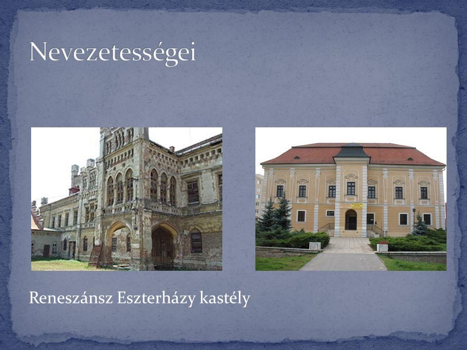 Nevezetességei Reneszánsz Eszterházy kastély