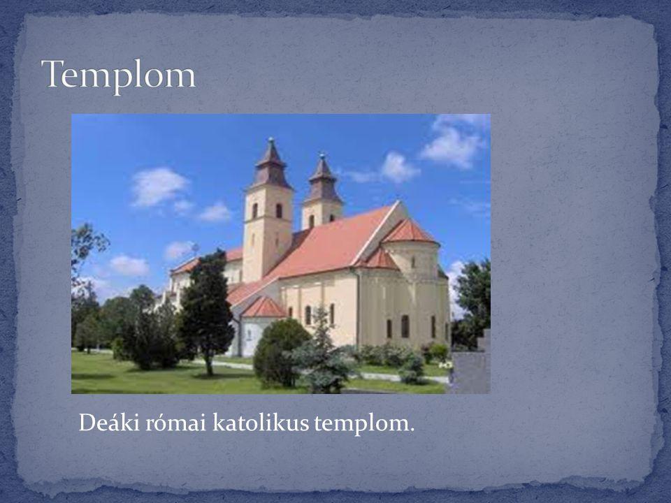 Templom Deáki római katolikus templom.