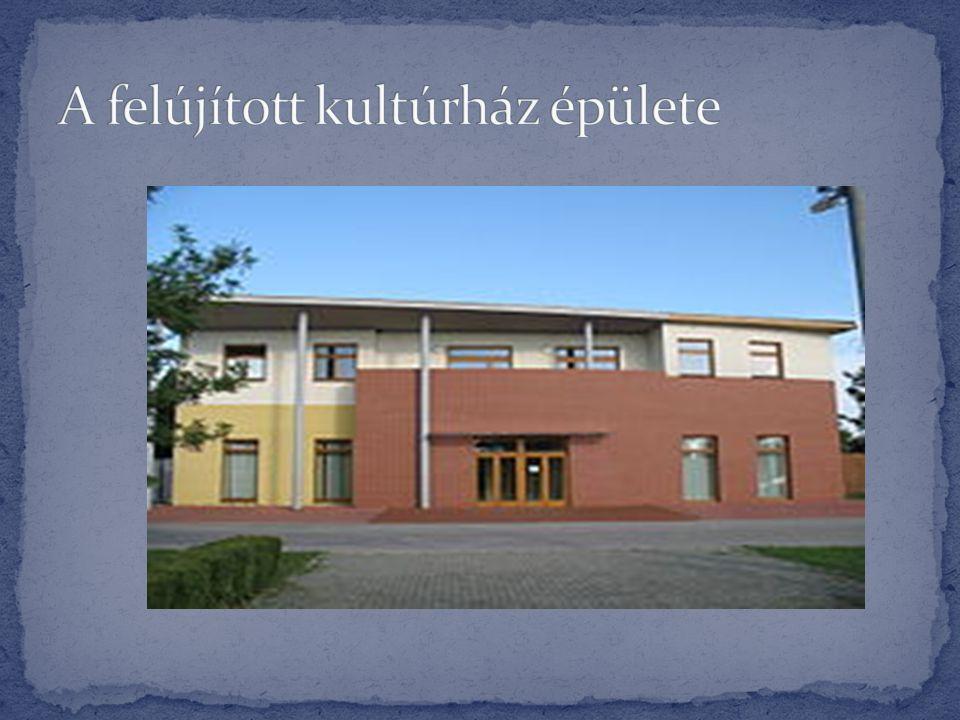 A felújított kultúrház épülete