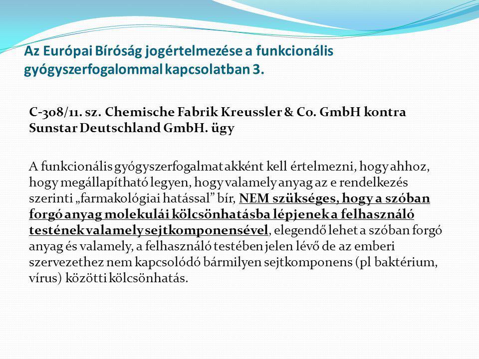 Az Európai Bíróság jogértelmezése a funkcionális gyógyszerfogalommal kapcsolatban 3.