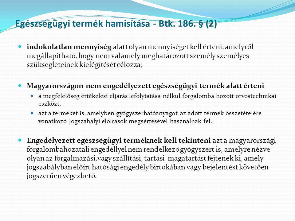 Egészségügyi termék hamisítása - Btk. 186. § (2)