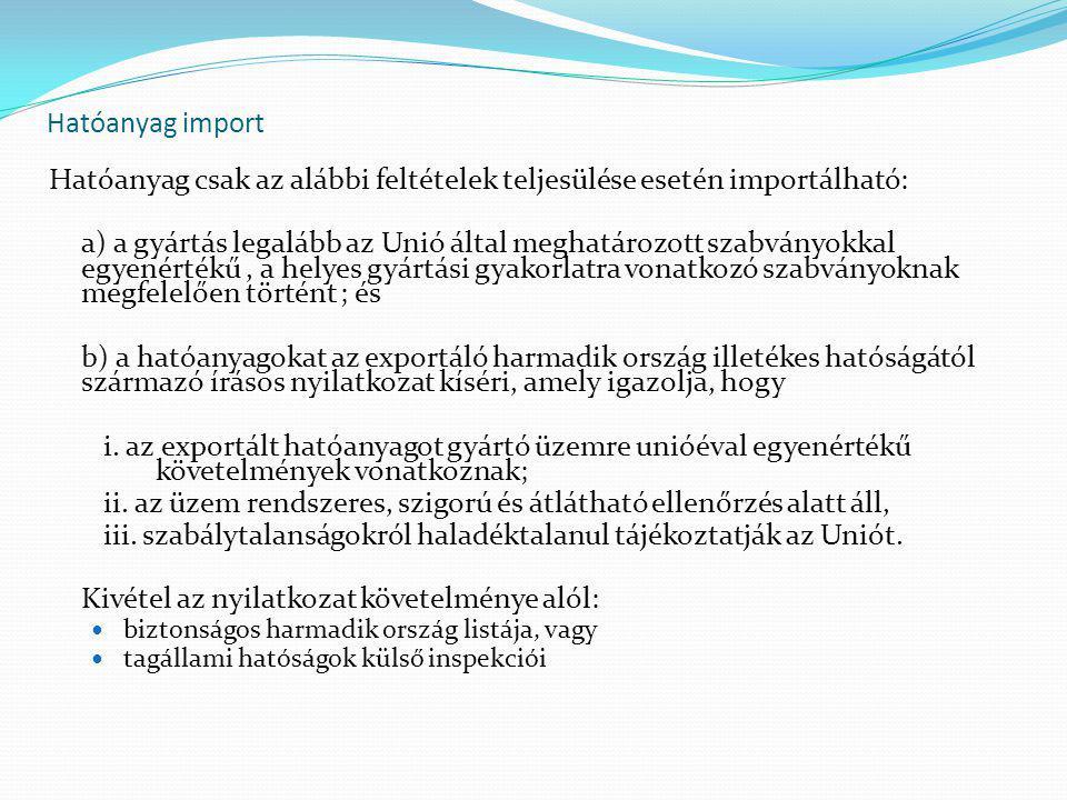 Hatóanyag csak az alábbi feltételek teljesülése esetén importálható: