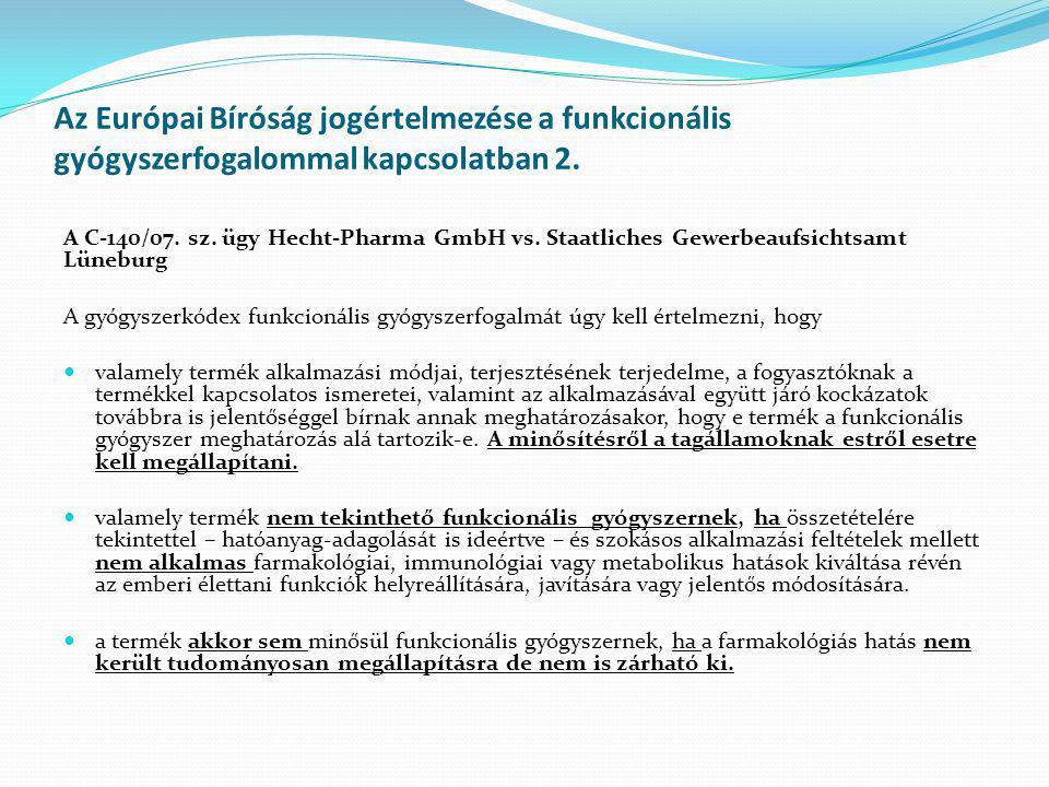 Az Európai Bíróság jogértelmezése a funkcionális gyógyszerfogalommal kapcsolatban 2.