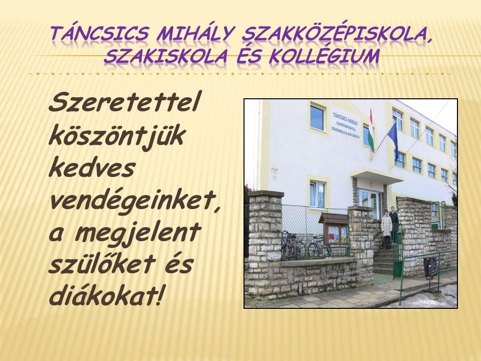 Táncsics Mihály Szakközépiskola, Szakiskola és Kollégium