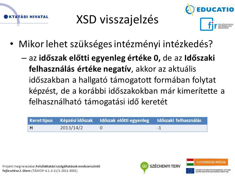 XSD visszajelzés Mikor lehet szükséges intézményi intézkedés