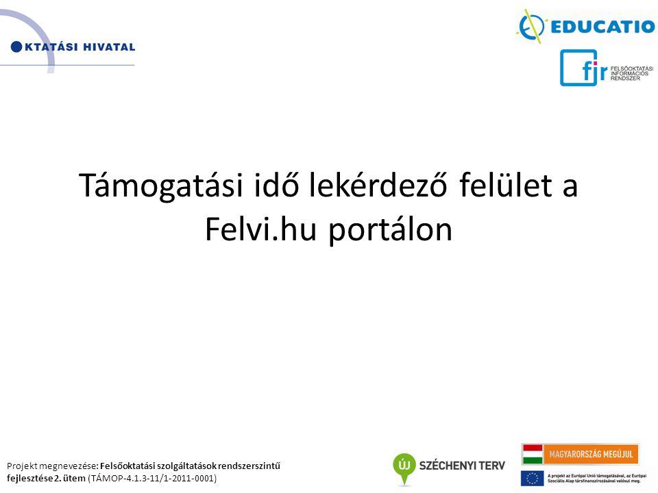 Támogatási idő lekérdező felület a Felvi.hu portálon