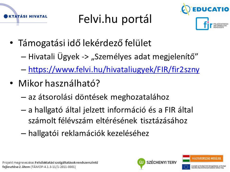 Felvi.hu portál Támogatási idő lekérdező felület Mikor használható