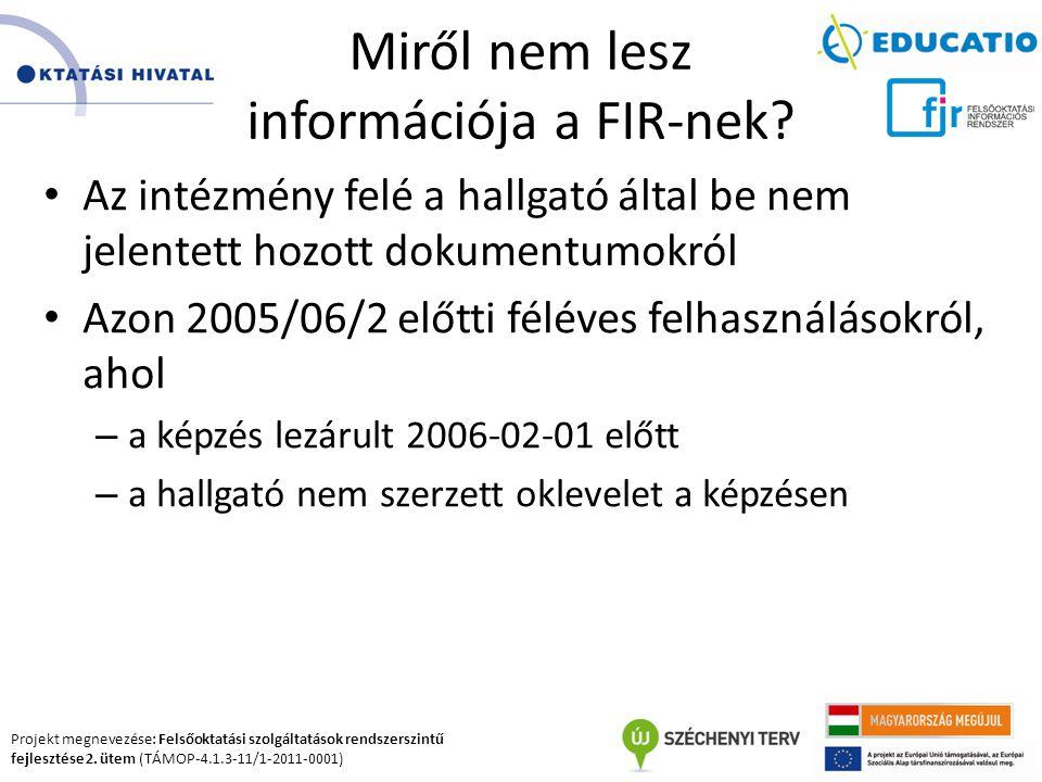 Miről nem lesz információja a FIR-nek