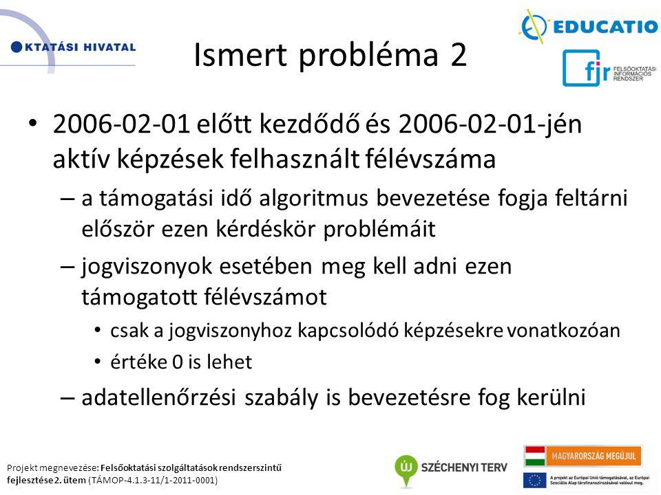 Ismert probléma 2 2006-02-01 előtt kezdődő és 2006-02-01-jén aktív képzések felhasznált félévszáma.