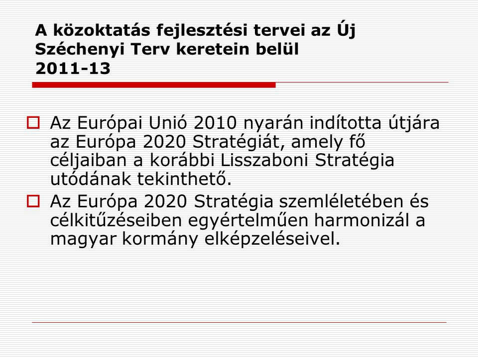 A közoktatás fejlesztési tervei az Új Széchenyi Terv keretein belül 2011-13