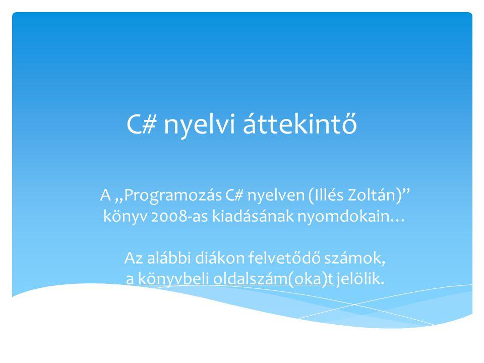"""C# nyelvi áttekintő A """"Programozás C# nyelven (Illés Zoltán)"""