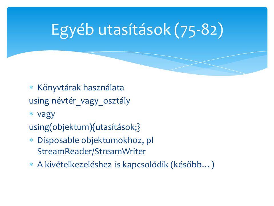 Egyéb utasítások (75-82) Könyvtárak használata