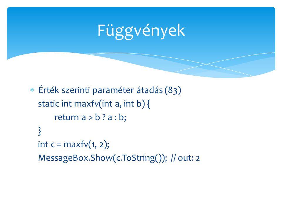 Függvények Érték szerinti paraméter átadás (83)