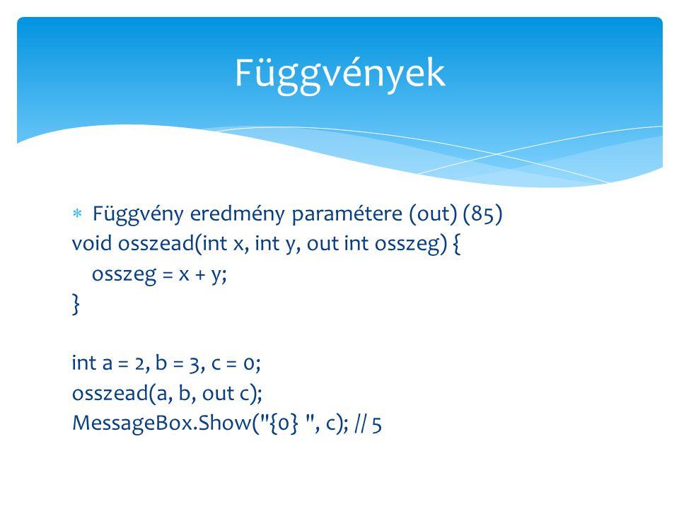 Függvények Függvény eredmény paramétere (out) (85)