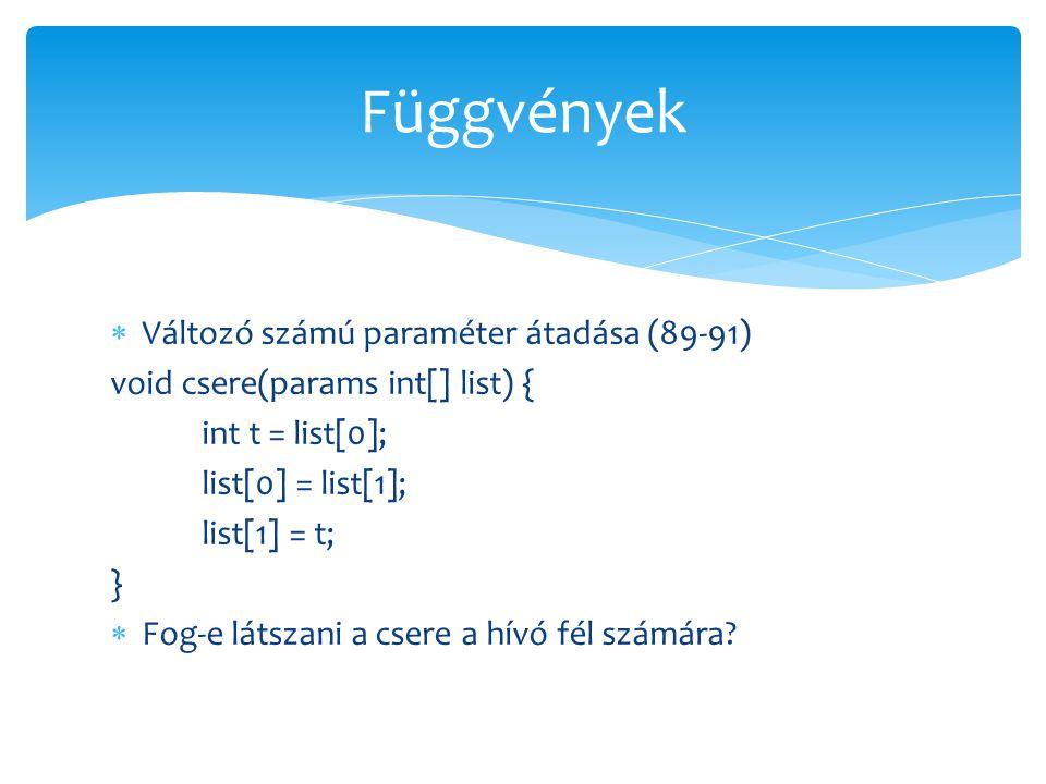 Függvények Változó számú paraméter átadása (89-91)