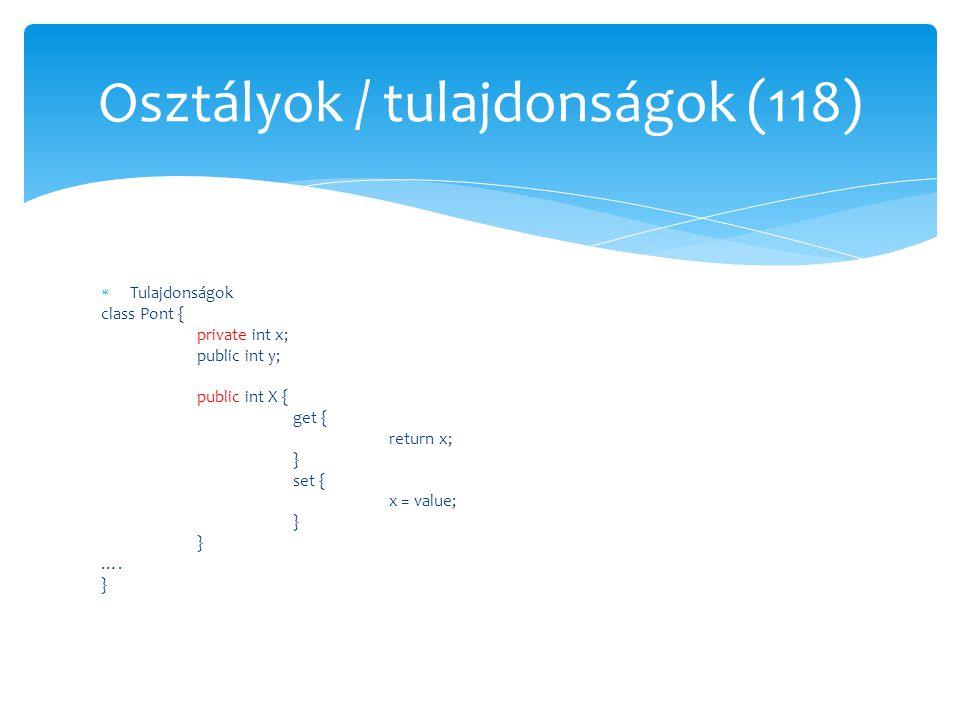 Osztályok / tulajdonságok (118)
