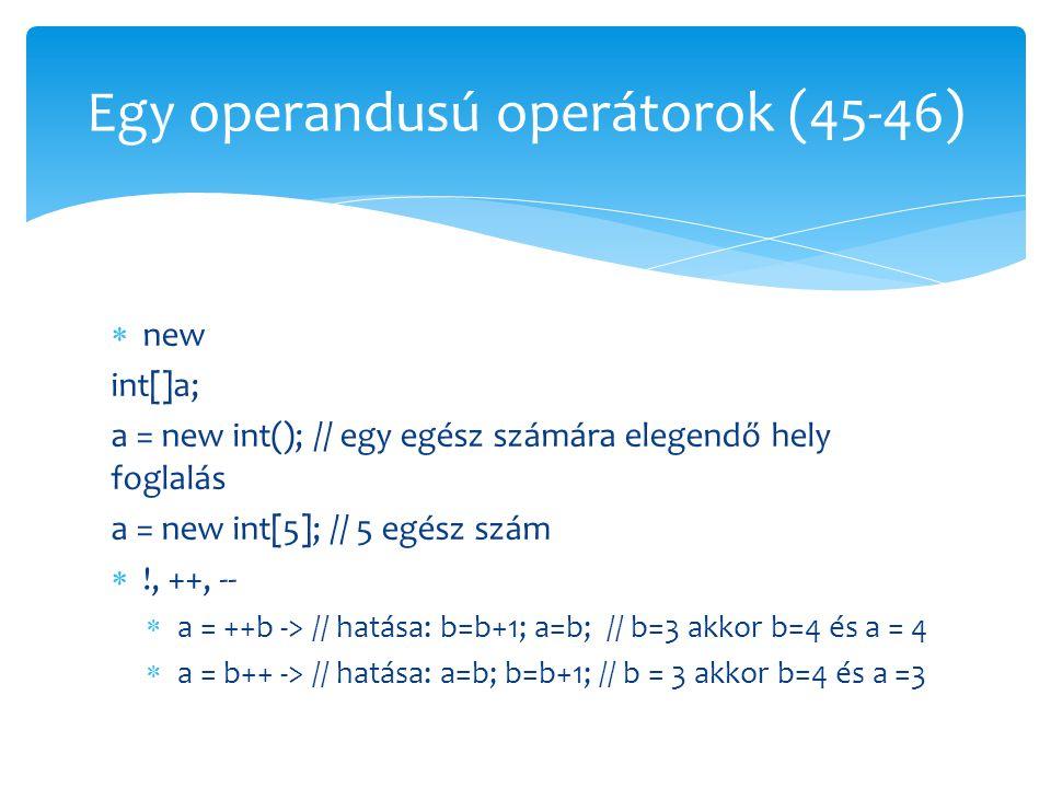 Egy operandusú operátorok (45-46)