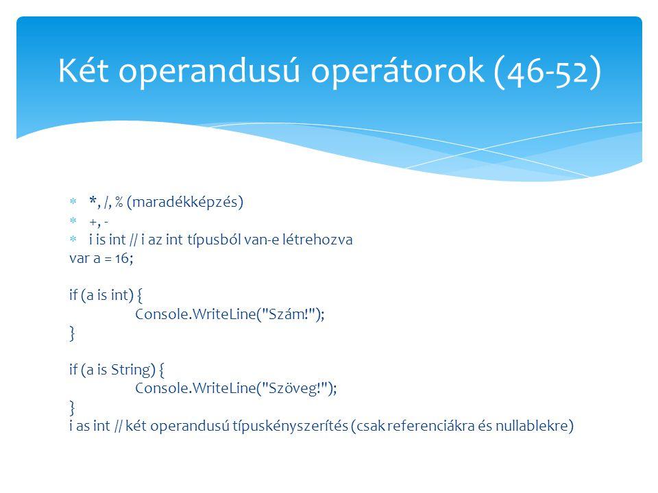 Két operandusú operátorok (46-52)