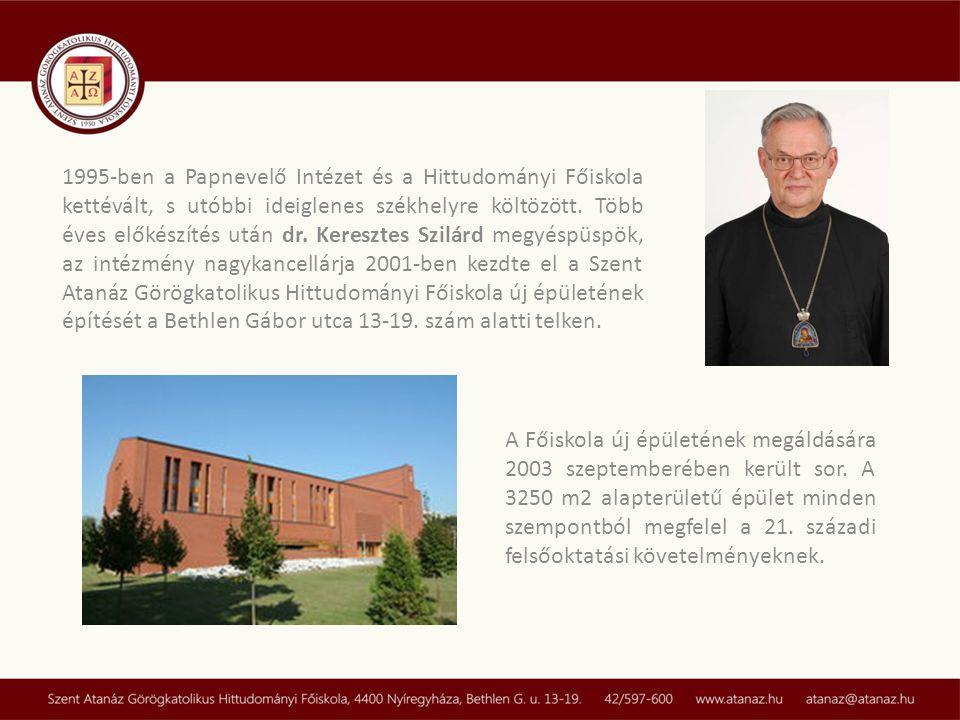 1995-ben a Papnevelő Intézet és a Hittudományi Főiskola kettévált, s utóbbi ideiglenes székhelyre költözött. Több éves előkészítés után dr. Keresztes Szilárd megyéspüspök, az intézmény nagykancellárja 2001-ben kezdte el a Szent Atanáz Görögkatolikus Hittudományi Főiskola új épületének építését a Bethlen Gábor utca 13-19. szám alatti telken.