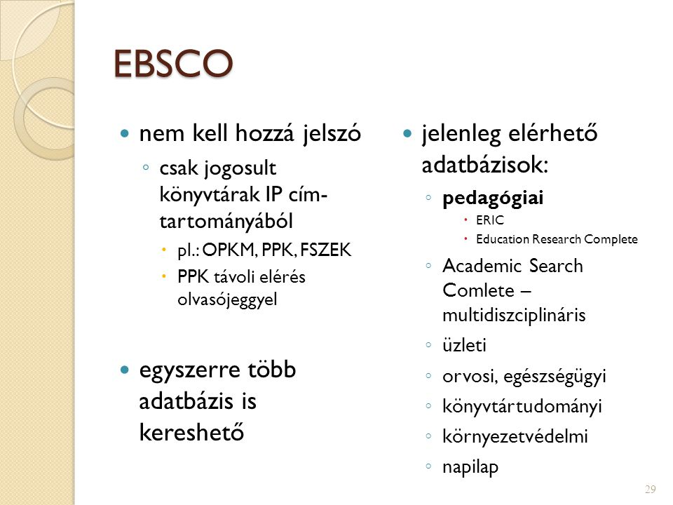 EBSCO nem kell hozzá jelszó egyszerre több adatbázis is kereshető