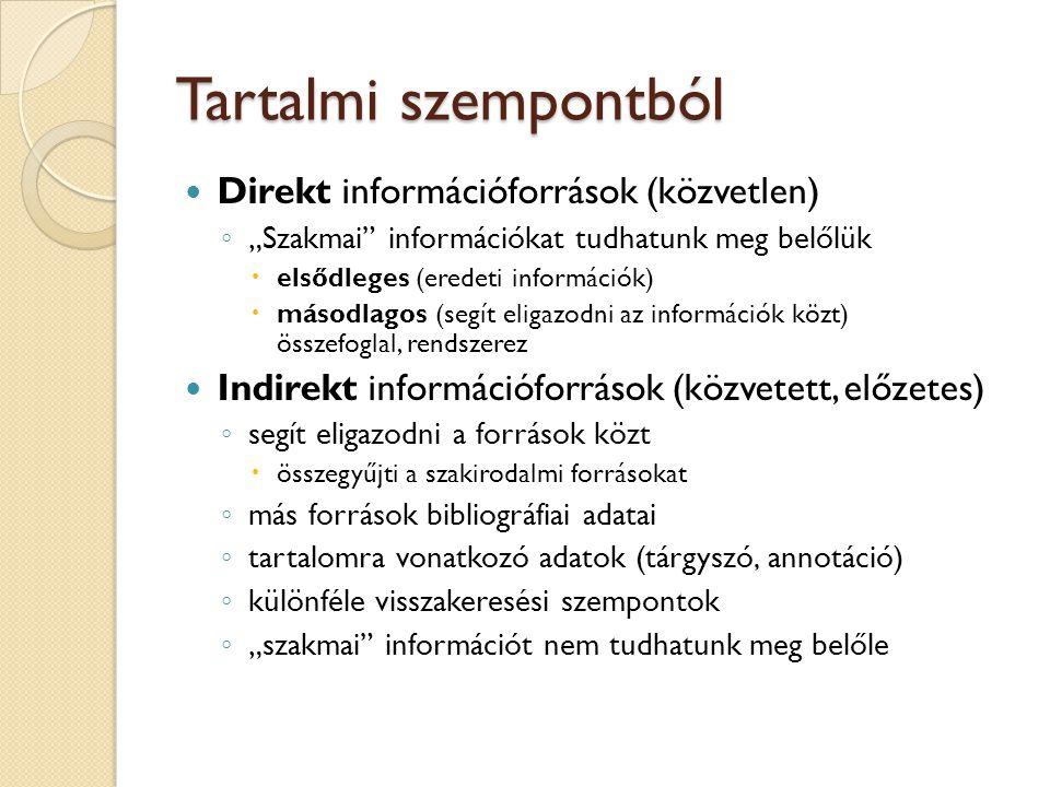 Tartalmi szempontból Direkt információforrások (közvetlen)